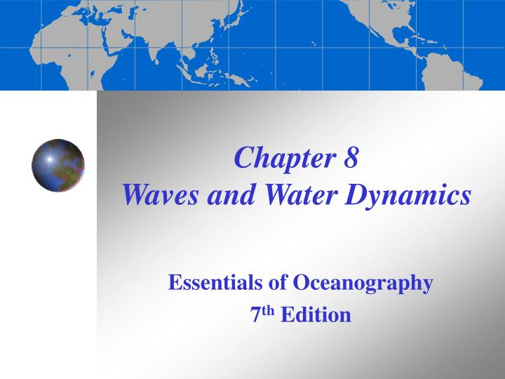 Ppt chapter 8 waves and water dynamics powerpoint presentation chapter 8 waves and water dynamics sciox Gallery