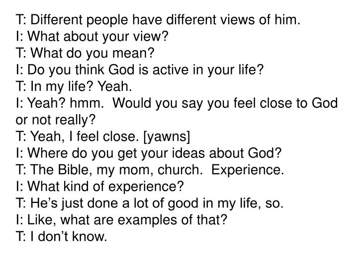 T: Different people have different views of him.