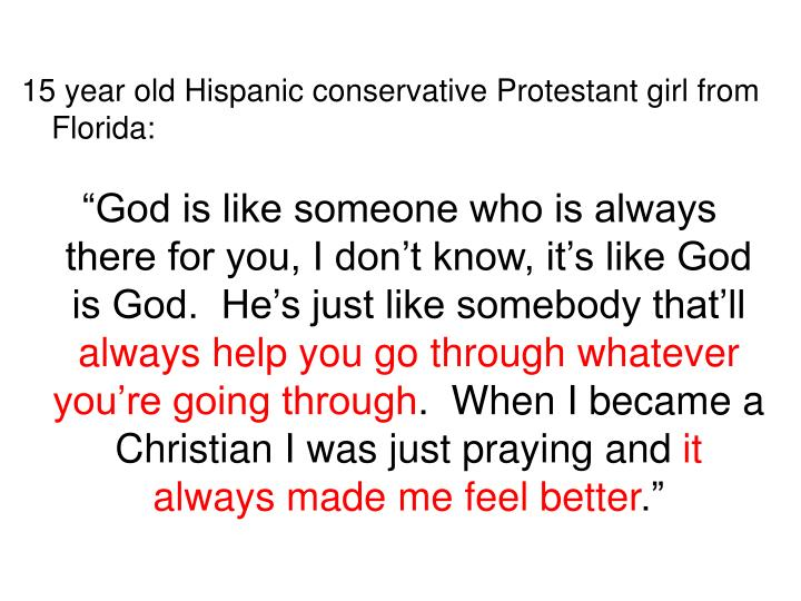 15 year old Hispanic conservative Protestant girl from Florida: