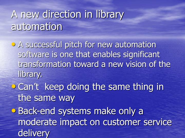 A new direction in library automation