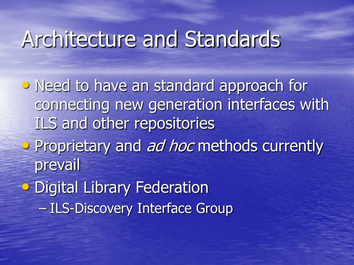 Architecture and Standards