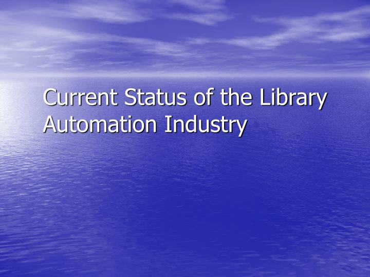 Current status of the library automation industry