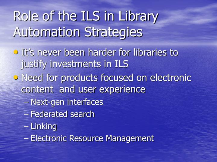 Role of the ILS in Library Automation Strategies