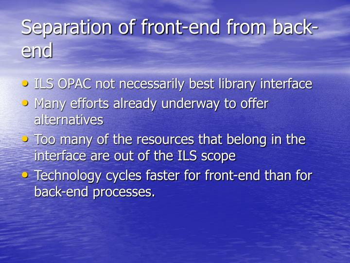 Separation of front-end from back-end