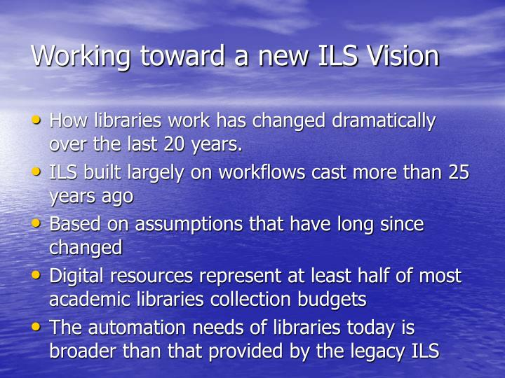 Working toward a new ILS Vision