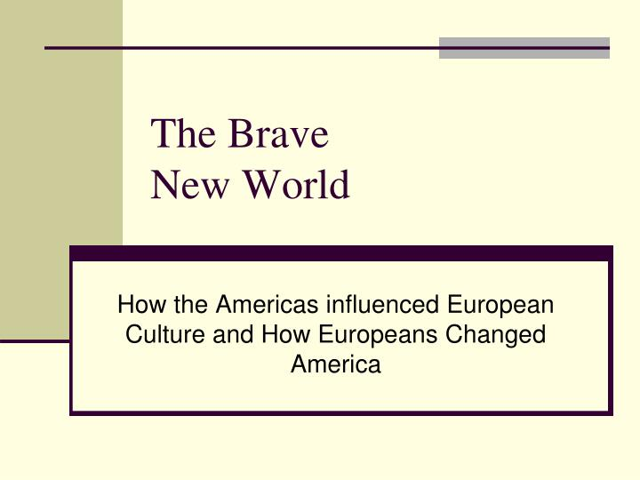 the brave new world n.