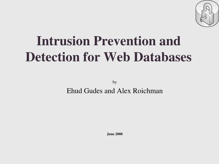 Intrusion prevention and detection for web databases