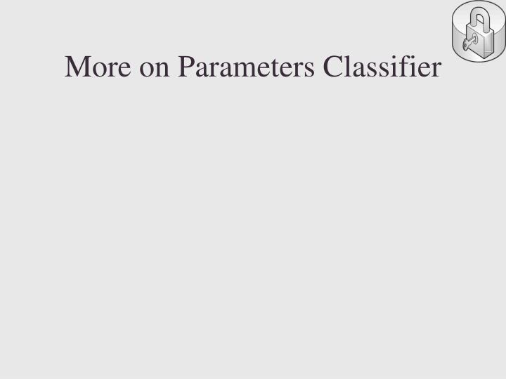 More on Parameters Classifier