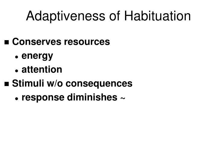 Adaptiveness of Habituation