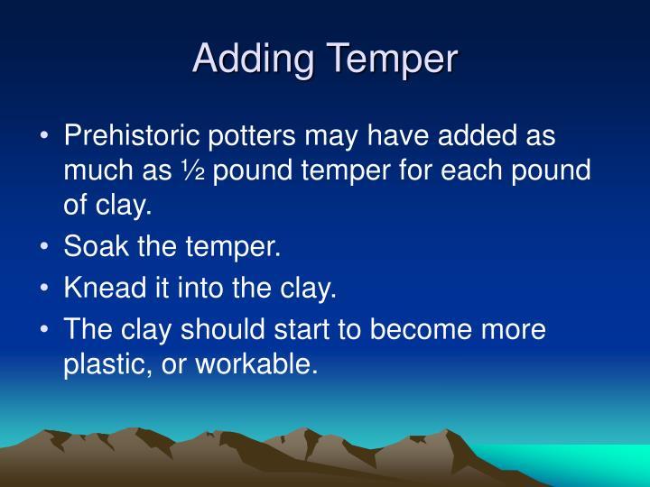 Adding Temper