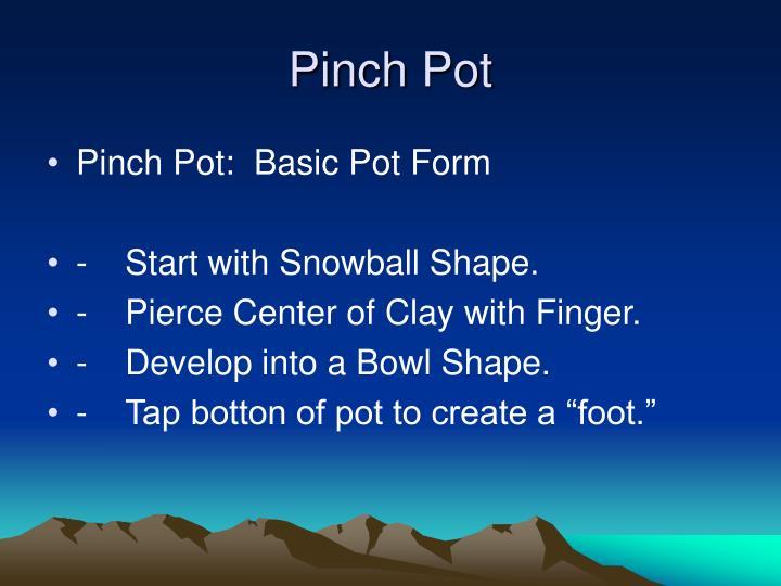 Pinch Pot