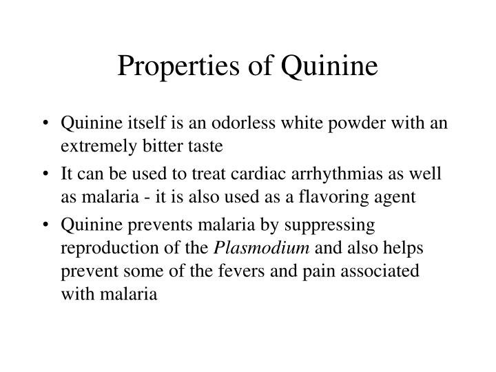 Properties of Quinine