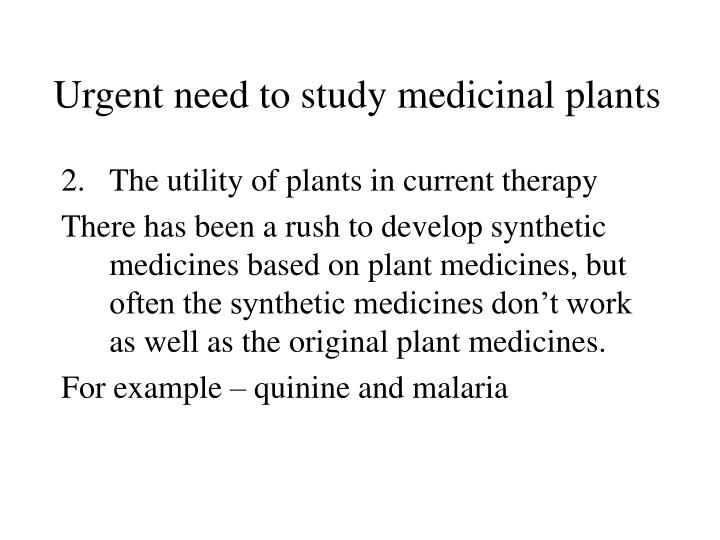 Urgent need to study medicinal plants1
