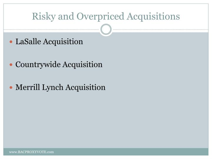 risky and overpriced acquisitions n.