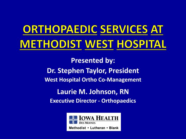 Orthopaedic services at methodist west hospital