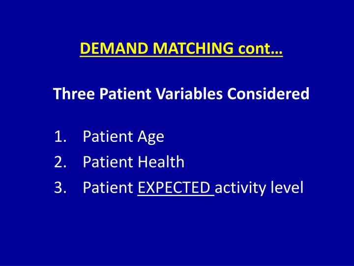 DEMAND MATCHING cont…