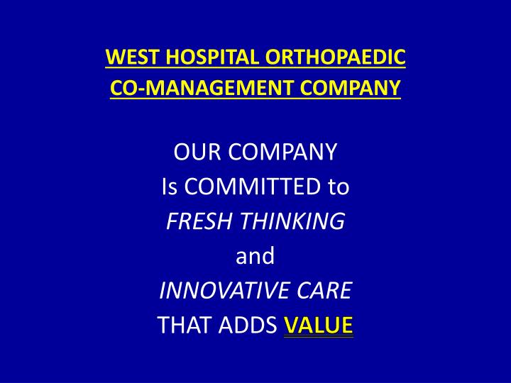 WEST HOSPITAL ORTHOPAEDIC