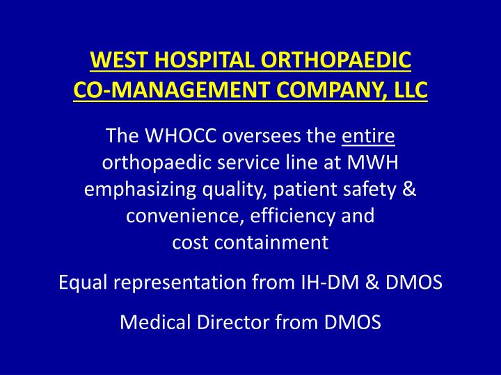WEST HOSPITAL ORTHOPAEDIC        CO-MANAGEMENT COMPANY, LLC