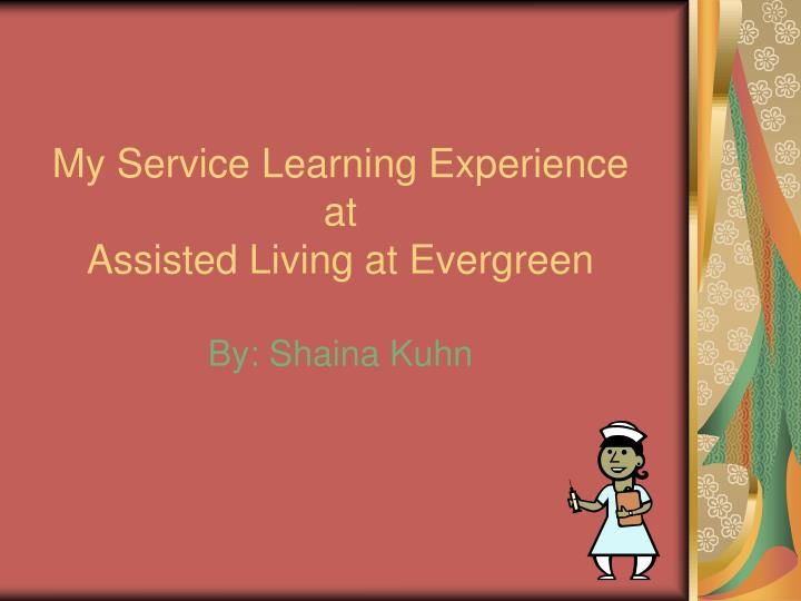 my service learning experience at assisted living at evergreen n.