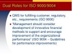 dual roles for iso 9000 9004