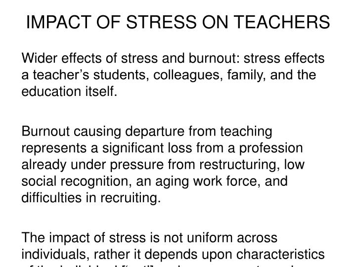 IMPACT OF STRESS ON TEACHERS