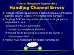 cluster response approaches handling channel errors