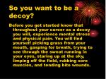 so you want to be a decoy