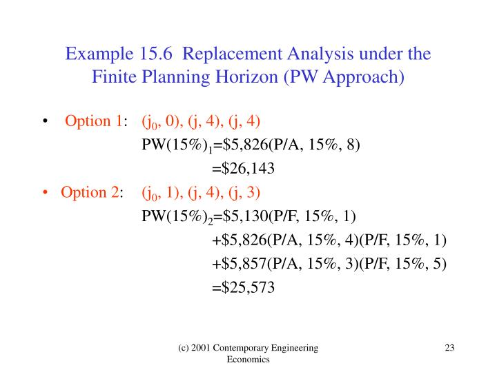 Example 15.6  Replacement Analysis under the Finite Planning Horizon (PW Approach)