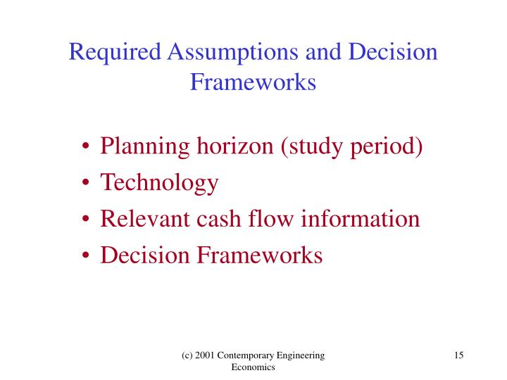 Required Assumptions and Decision Frameworks