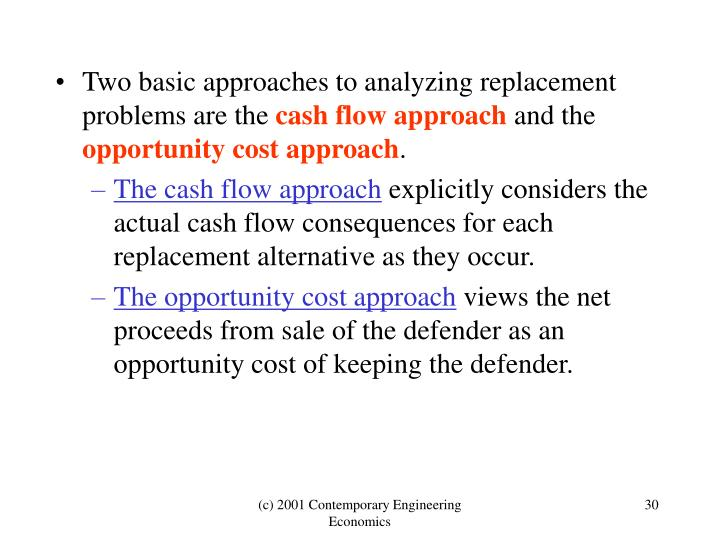 Two basic approaches to analyzing replacement problems are the