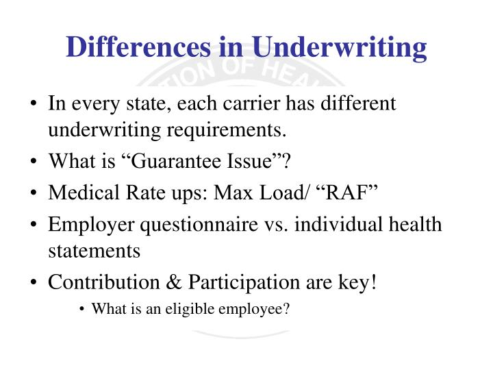 In every state, each carrier has different underwriting requirements.