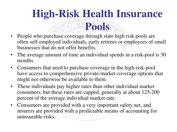 People who purchase coverage through state high risk pools are often self-employed individuals, early retirees or employees of small businesses that do not offer benefits.