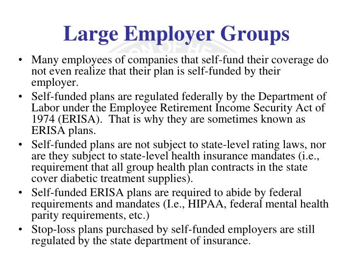Many employees of companies that self-fund their coverage do not even realize that their plan is self-funded by their employer.