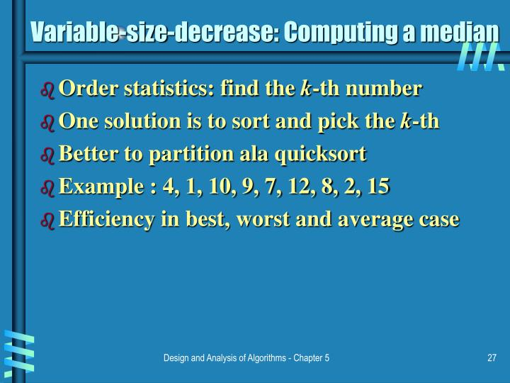 Variable-size-decrease: Computing a median