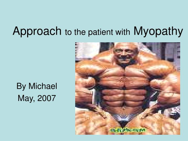 approach to the patient with myopathy n.