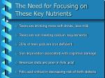 the need for focusing on these key nutrients