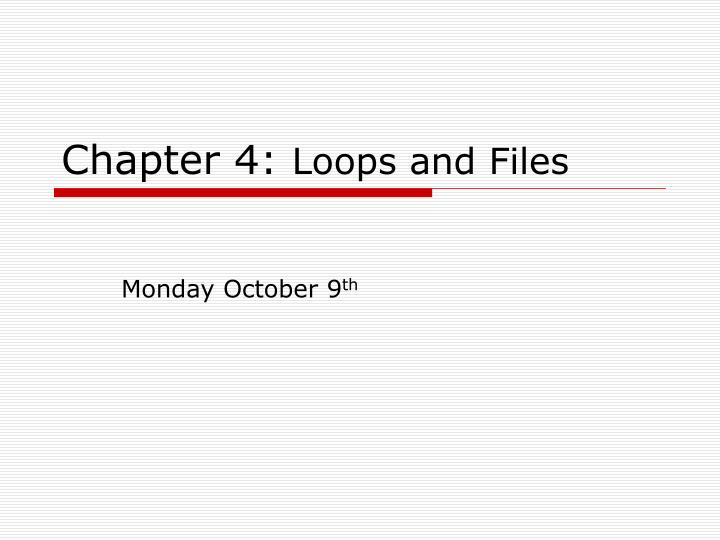 Chapter 4 loops and files