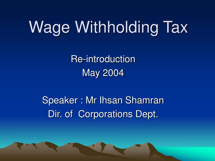 wage withholding tax n.