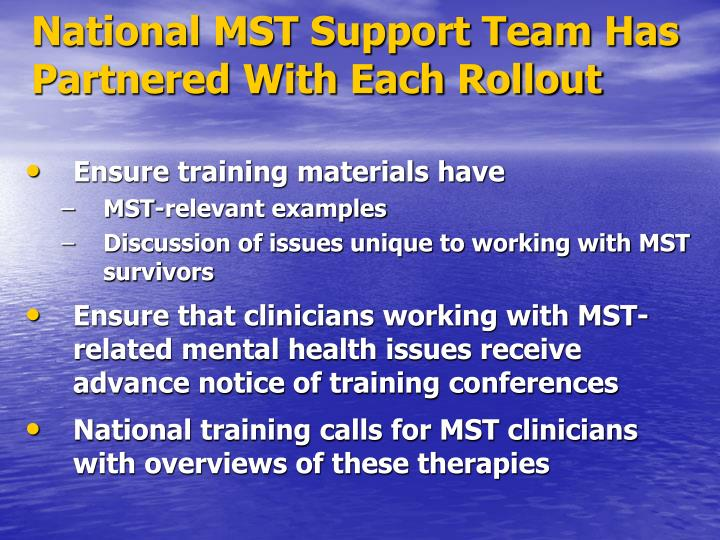 National MST Support Team Has Partnered With Each Rollout