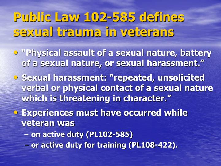 Public Law 102-585 defines sexual trauma in veterans