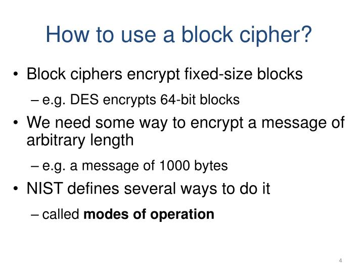How to use a block cipher?