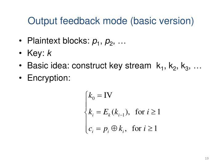 Output feedback mode (basic version)