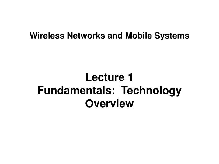 Wireless networks and mobile systems