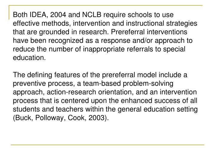 Both IDEA, 2004 and NCLB require schools to use