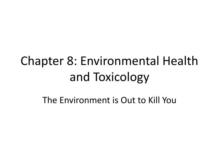 chapter 8 environmental health and toxicology