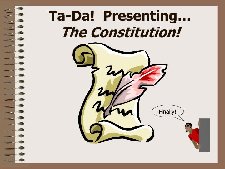 Ta-Da!  Presenting…