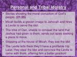 personal and tribal idolatry