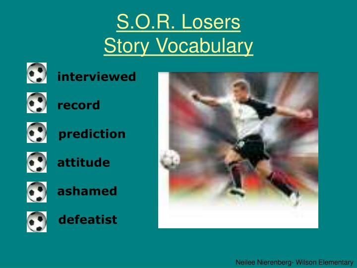 S o r losers story vocabulary