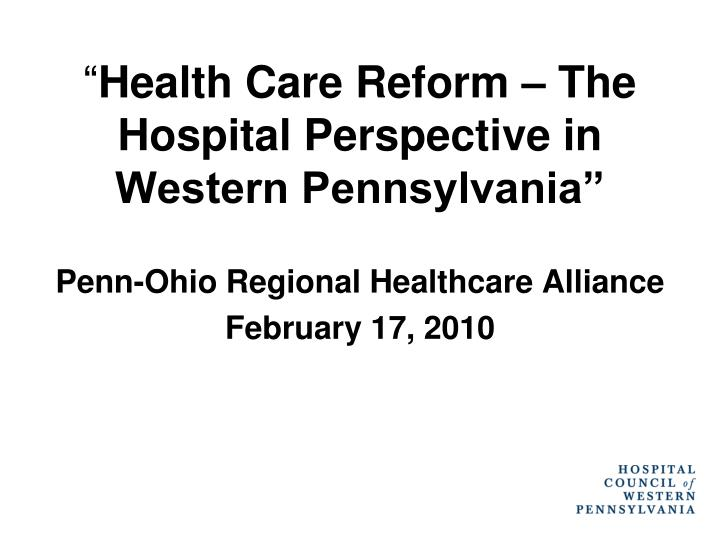 health care reform the hospital perspective in western pennsylvania n.