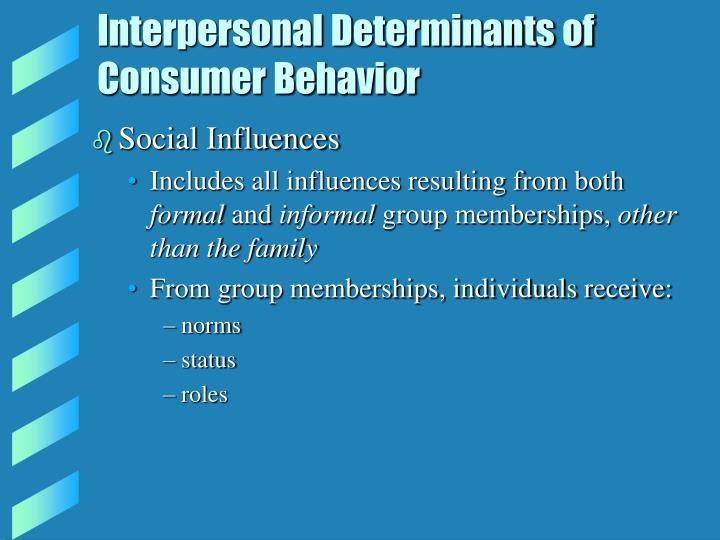 Interpersonal Determinants of Consumer Behavior